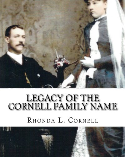 Legacy of the Cornell Family Name: Finding the Cornell Ancestry