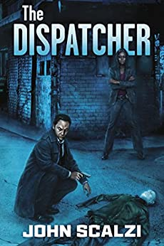 The Dispatcher by [Scalzi, John]