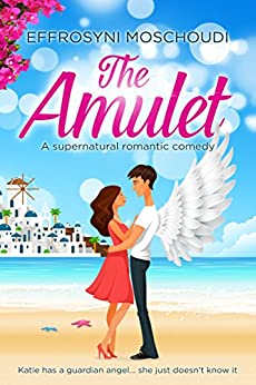 The Amulet: A Greek holiday story with a happily ever after ending by [Moschoudi, Effrosyni]