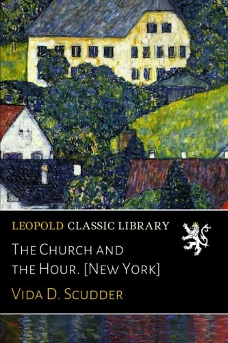 The Church and the Hour. [New York] pdf epub