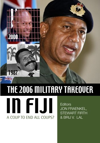 the-2006-military-takeover-in-fiji-a-coup-to-end-all-coups