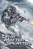 img - for Gray Matter Splatter (A Deckard Novel) (Volume 4) book / textbook / text book