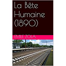 La Bête Humaine (1890) (French Edition)