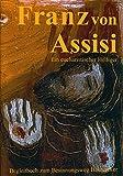 Franz Von Assisi : Ein Eucharistischer Heiliger, Gerl, Roman, 3795418437