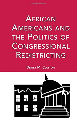 African Americans and the Politics of Congressional Redistricting (Race and Politics)