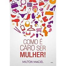 Como é caro ser mulher! (Portuguese Edition)