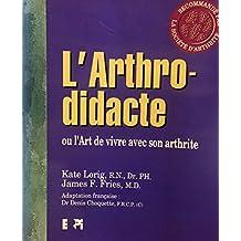 L'arthro-didacte, ou, L'art de vivre avec son arthrite