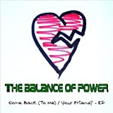 Come Back / Your Friend? Ep by Balance of Power