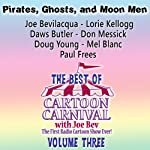 The Best of Cartoon Carnival, Volume 3: Pirates, Ghosts, and Moon Men |  Waterlogg Productions