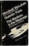 Medium Is The Massage, The An Inventory of Effects
