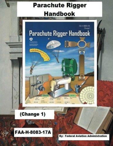 Parachute Rigger Handbook (Change 1) FAA-H-8083-17A,