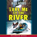 Take Me to the River | Will Hobbs
