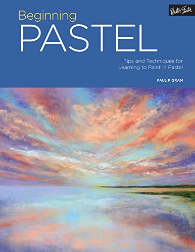 (Portfolio: Beginning Pastel: Tips and techniques for learning to paint in pastel)