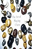 img - for The Art of Playing chess book / textbook / text book
