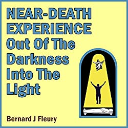 Near-Death Experience: Out of the Darkness into the Light