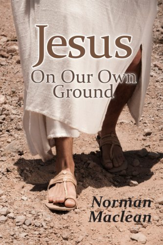 Jesus on Our Own Ground