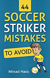 44 Soccer Striker Mistakes to Avoid