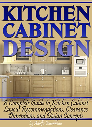 Incroyable Kitchen Cabinet Design: A Complete Guide To Kitchen Cabinet Layout  Recommendations, Clearance Dimensions,