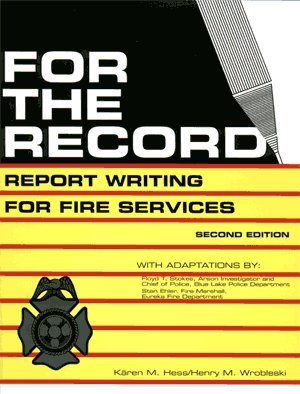 Reports Record - For the Record: Report Writing for Fire Services