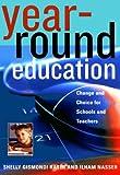 Year-Round Education, Shelly Gismondi Haser and Ilham Nasser, 1578862353