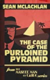 THE CASE OF THE PURLOINED PYRAMID (THE MASKED MAN OF CAIRO Book 1)