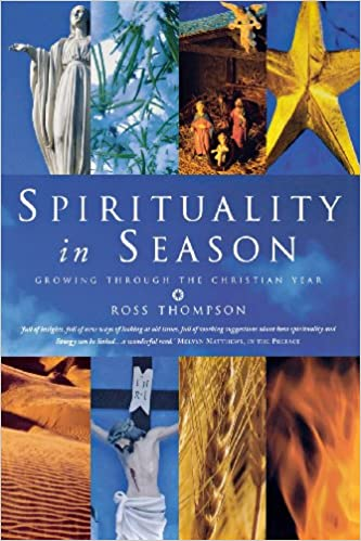 Spirituality in Season: Growing Through the Christian Year