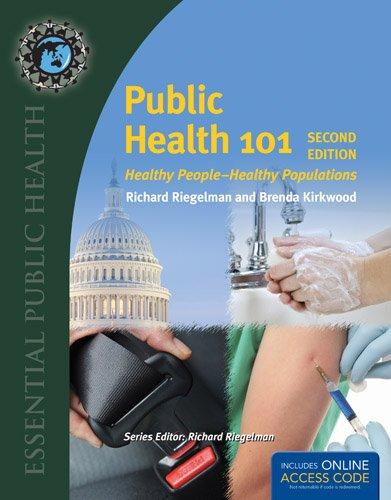 Public Health 101: Healthy People–Healthy Populations (Essential Public Health)