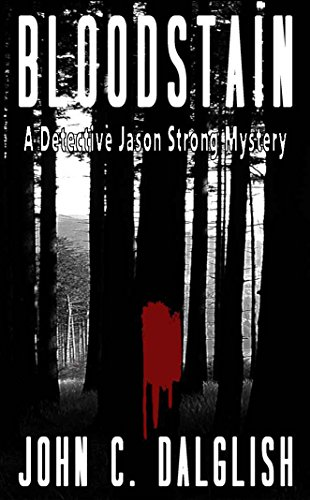 Book: Bloodstain (Detective Jason Strong Novellas, #2) by John C. Dalglish