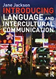 Introducing Language and Intercultural Communication 1st Edition