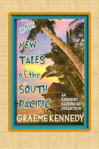 More New Tales of the South Pacific: An Expanded, Illustrated Collection