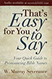 That's Easy for You to Say, W. Murray Severance and Terry Eddinger, 1558196951