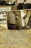 Victory Garden, Meredith Allard, 0615832148