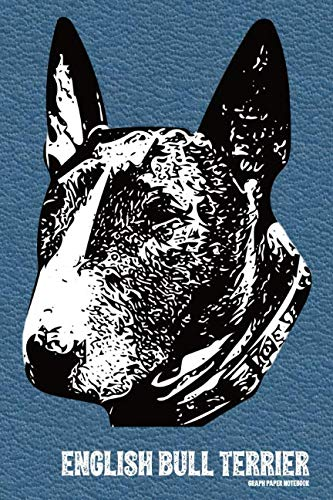 Brindle Bull Terrier - English Bull Terrier Graph Paper Notebook: Grid Paper Notebook 6x9 inch with 120 pages of 4x4 Blank Quad Ruled Graph Paper for Brindle Bull Terrier Owners