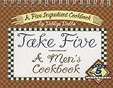 Take Five, A Men's Cookbook