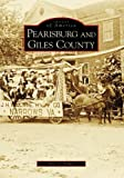 PEARISBURG AND GILES COUNTY (Images of America (Arcadia Publishing))