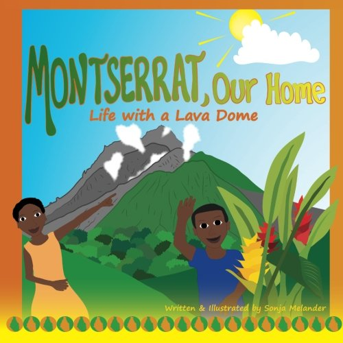 Montserrat Our Home: Life with a Lava Dome (Lava Dome)