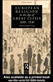 European Religion in the Age of the Great Cities, 1830-1930, Hugh McLeod, 0415095220