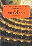 Gaetono Donizetti L'Elisir D'Amore Vocal Score - Schirmer Edition Op by Various (11-Dec-1997) Paperback