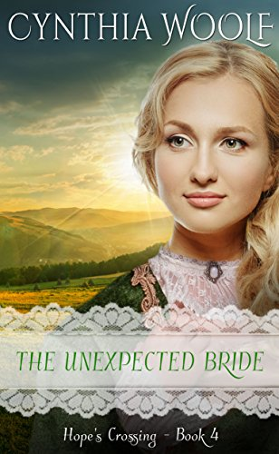 - The Unexpected Bride (Hope's Crossing Book 4)