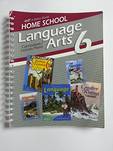 Language Arts 6 Curriculum/Lesson plans (A Beka Book Home School) (Beka Art)