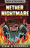 Nether Nightmare: An Unofficial Minecraft Adventure (Battle of the Blocks) (Volume 2)