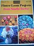 Flower Loom Projects from Studio Twelve - Volume II #362