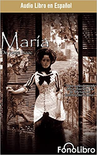 María (Spanish Edition): Jorge Isaacs, Full Cast: 9781543675511: Amazon.com: Books