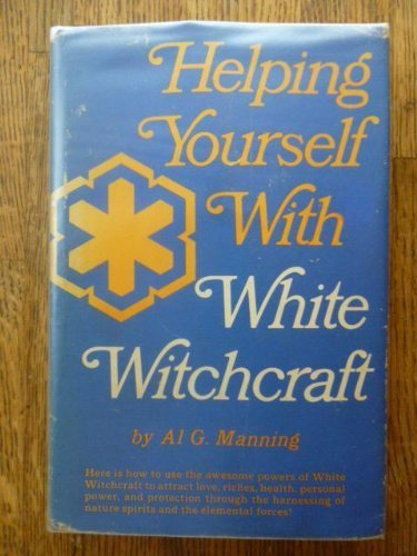 - Helping Yourself With White Witchcraft (1st Edition)