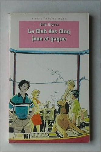 Amazon Fr Le Club Des Cinq Joue Et Gagne Enid Blyton