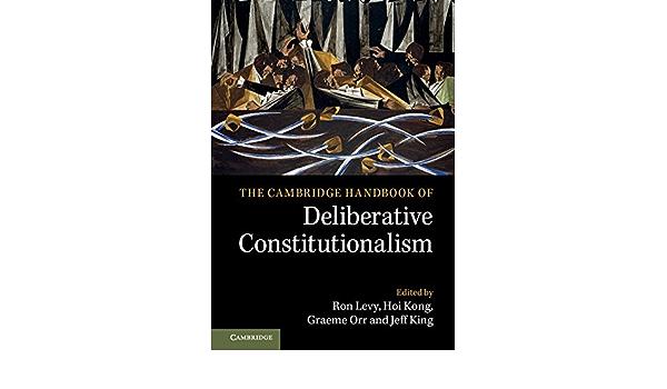 The Cambridge Handbook of Deliberative Constitutionalism ...