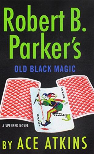 (Robert B. Parker's Old Black Magic (A Spenser Novel))