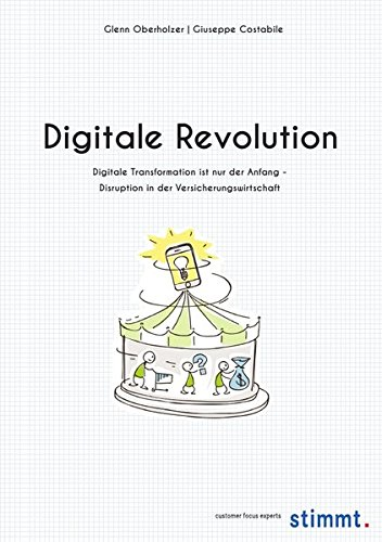 Digitale Revolution: Digitale Transformation ist nur der Anfang - Disruption in der Versicherungswirtschaft