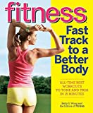 img - for Fitness Fast Track to a Better Body: All-Time Best Workouts to Tone and Trim in 15 Minutes book / textbook / text book
