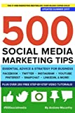 500 Social Media Marketing Tips: Essential Advice, Hints and...